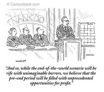 Caption-the end of the world will deliver unprecedented profit